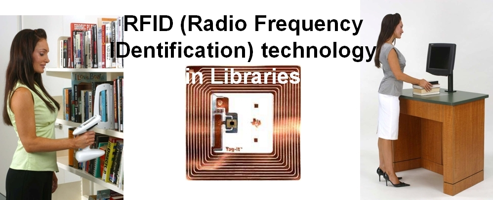 Radio Frequency IDentification technology in Libraries